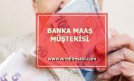 Banka Maaş Müşterisi