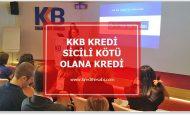 KKB Kredi Sicili Kötü Olana Kredi – 2019