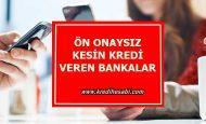 Ön Onaysız Kredi Veren Bankalar
