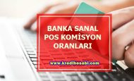 Banka Sanal Pos Komisyon Oranları