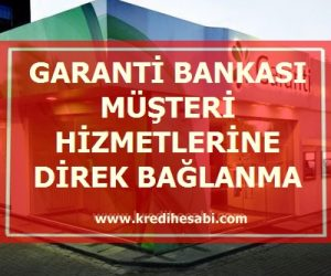 garanti bankası müşteri hizmetleri numarası 0850