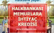 Halkbank'tan Memurlara İhtiyaç Kredisi