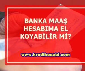 Banka Maaş Hesabına Bloke Koyabilir Mi?