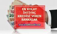 En Kolay İhtiyaç Kredisi Veren Bankalar