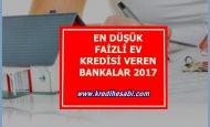 En Düşük Faizli Ev Kredisi Veren Bankalar 2018