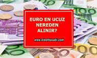 Euro En Ucuz Nereden Alınır