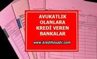 Avukatlık Olanlara Kredi Veren Bankalar