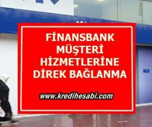 FinansBank Müşteri Hizmetlerine Direk Bağlanma