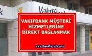Vakıf Bank Müşteri Hizmetlerine Direkt Bağlanmak