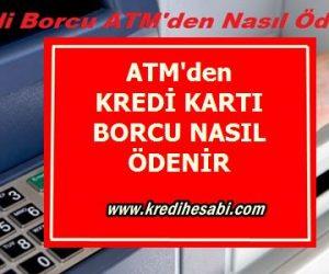 ATM'den Kredi Kartı Borcu Ödeme Adımları