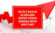 Banka Sicili Bozuk Olana Kredi Veren Bankaların Şartları