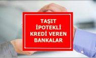 Taşıt İpotekli Kredi Veren Bankalar