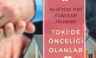 TOKİ'DE ÖNCELİĞİ OLANLAR